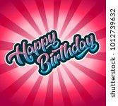 happy birthday anniversary... | Shutterstock .eps vector #1012739632