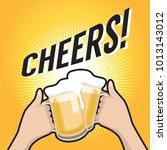 cheers  rising hands with beer... | Shutterstock .eps vector #1013143012