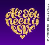 all you need is love gold... | Shutterstock .eps vector #1013164132