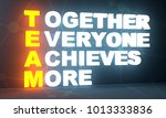 together everyone achieves more.... | Shutterstock . vector #1013333836