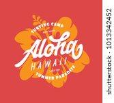 aloha hawaii floral t shirt... | Shutterstock .eps vector #1013342452