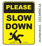 request   slow down. warning... | Shutterstock .eps vector #1013408116