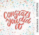 congrats  you did it ... | Shutterstock .eps vector #1013794306