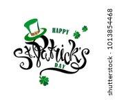 st. patrick's day.lettering....   Shutterstock .eps vector #1013854468