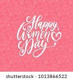happy women's day handwritten...   Shutterstock .eps vector #1013866522
