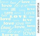 lettering design. love pattern... | Shutterstock .eps vector #1013871916
