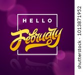 gold letters hello february... | Shutterstock .eps vector #1013871952