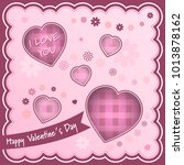 happy valentines day background ... | Shutterstock .eps vector #1013878162