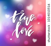 true love   calligraphy for... | Shutterstock .eps vector #1014010516