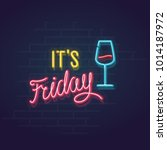 neon it's friday sign.... | Shutterstock .eps vector #1014187972