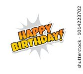 happy birthday greeting... | Shutterstock .eps vector #1014223702