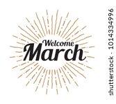 welcome march vector hand... | Shutterstock .eps vector #1014334996