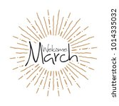 welcome march vector hand... | Shutterstock .eps vector #1014335032