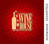 wine house best red and white... | Shutterstock .eps vector #1014457012