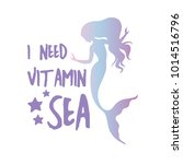 i need vitamin sea quote with... | Shutterstock .eps vector #1014516796