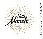 hello march vector hand written ... | Shutterstock .eps vector #1014582532