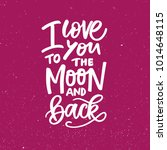 i love you to the moon and back ... | Shutterstock .eps vector #1014648115