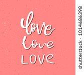 i love you   inspirational... | Shutterstock .eps vector #1014686398