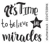 it's time to believe in... | Shutterstock .eps vector #1014733846