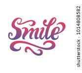 smile hand lettering vector... | Shutterstock .eps vector #1014808582