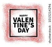 happy valentine's day vector... | Shutterstock .eps vector #1015214296