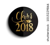 class of 2018 hand drawn... | Shutterstock .eps vector #1015229866