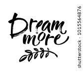 dream more saying.... | Shutterstock .eps vector #1015564876