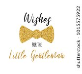 wishes for the little gentleman ... | Shutterstock .eps vector #1015575922