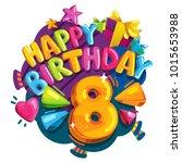 happy birthday 8 years....   Shutterstock .eps vector #1015653988