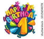 happy birthday 1 years.... | Shutterstock .eps vector #1015654078
