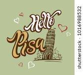 hello pisa. lettering. journey. ...   Shutterstock .eps vector #1016988532