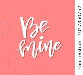 be mine   inspirational...   Shutterstock .eps vector #1017350752