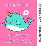 cute narwhal cartoon... | Shutterstock .eps vector #1017556588