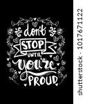 don't stop until you're proud... | Shutterstock .eps vector #1017671122