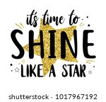 it's time to shine like a star... | Shutterstock .eps vector #1017967192