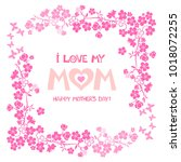 happy mother day. i love my mom.... | Shutterstock .eps vector #1018072255