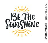 be the sunshine. summer modern... | Shutterstock .eps vector #1018467472