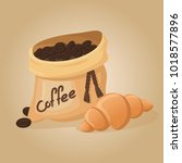 coffee bean bag and croissant.... | Shutterstock .eps vector #1018577896