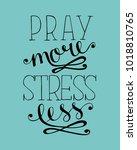 hand lettering pray more ... | Shutterstock .eps vector #1018810765