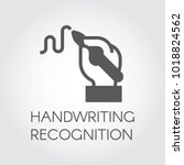 handwriting recognition flat... | Shutterstock .eps vector #1018824562