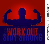 work out. stay strong.... | Shutterstock .eps vector #1018863016
