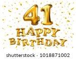 vector happy birthday 41th... | Shutterstock .eps vector #1018871002