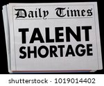 talent shortage newspaper... | Shutterstock . vector #1019014402
