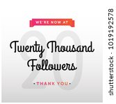we're now at twenty thousand... | Shutterstock .eps vector #1019192578