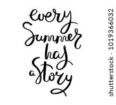 every summer has a story. hand... | Shutterstock .eps vector #1019366032