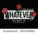 Stock vector slogan graphic with vector roses illustrations for t shirt graphic and other uses 1019548582