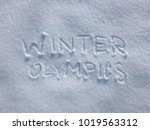 winter olympics   snow writing. ... | Shutterstock . vector #1019563312