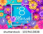 8 march. bright origami flowers....   Shutterstock .eps vector #1019613838