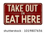 take out or eat here vintage... | Shutterstock .eps vector #1019807656