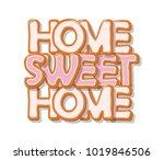 home sweet home. biscuit... | Shutterstock .eps vector #1019846506